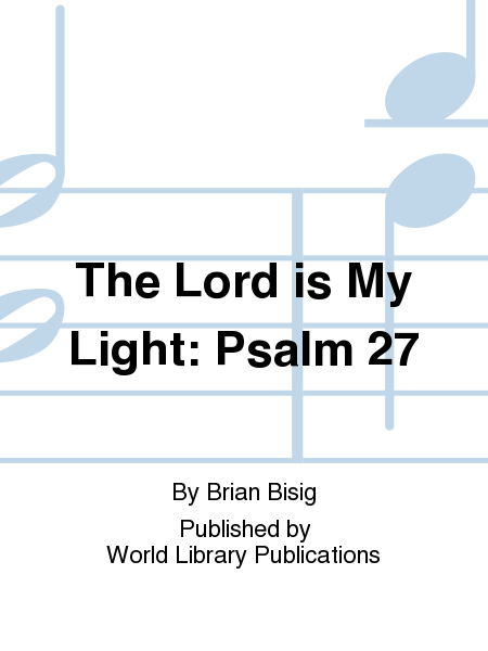 The Lord is My Light: Psalm 27