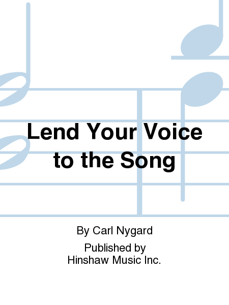 Lend Your Voice To The Song