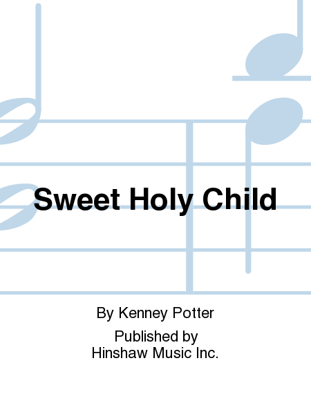 Sweet Holy Child