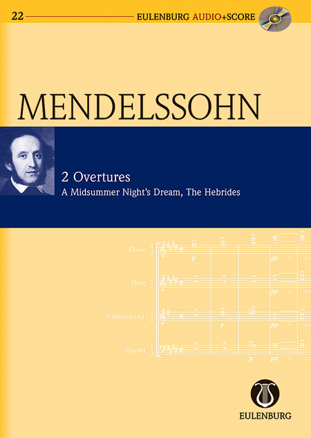 2 Overtures: Op. 21/Op. 36 A Midsummer Night's Dream/The Hebrides