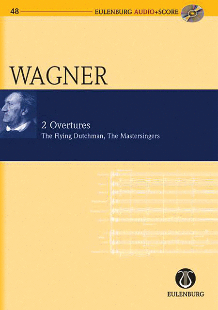 2 Overtures WWV 63/WWV 96: The Flying Dutchman and Die Meistersinger Von Nurmberg