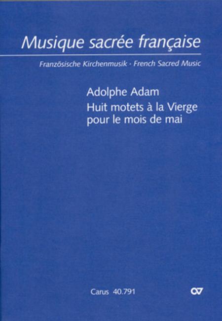 Adam: Huit motets a la Vierge pour le mais de mai