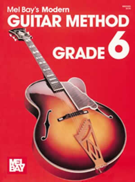 Mel Bay's Modern Guitar Method - Grade 6