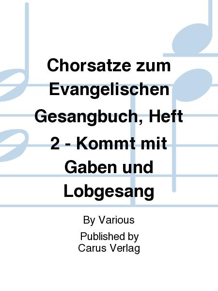 Chorsatze zum Evangelischen Gesangbuch, Heft 2 - Kommt mit Gaben und Lobgesang