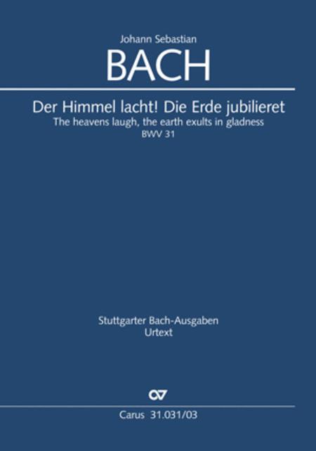 The heavens laugh, the earth exults in gladness (Der Himmel lacht! Die Erde jubilieret)
