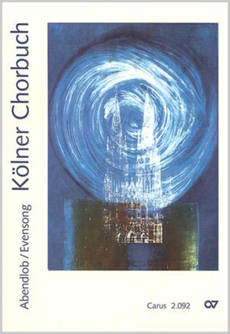 Kolner Chorbuch. Abendlob / Evensong