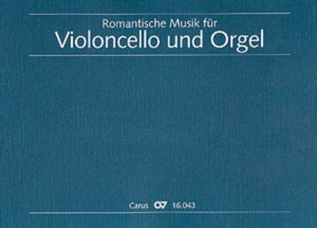 Romantic Music for Violoncello and Organ