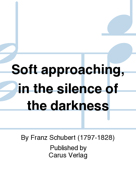 Soft approaching, in the silence of the darkness