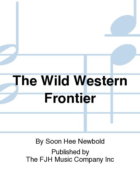 The Wild Western Frontier