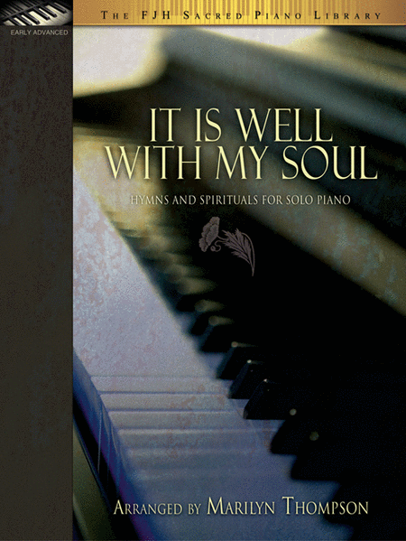 It Is Well with My Soul (Hymns and Spirituals for Solo Piano)