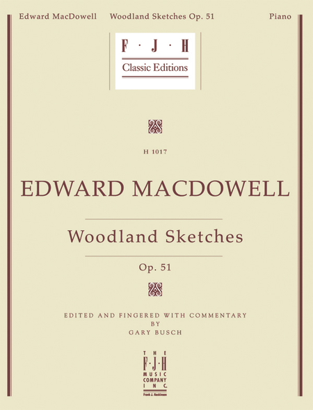 Edward MacDowell Woodland Sketches