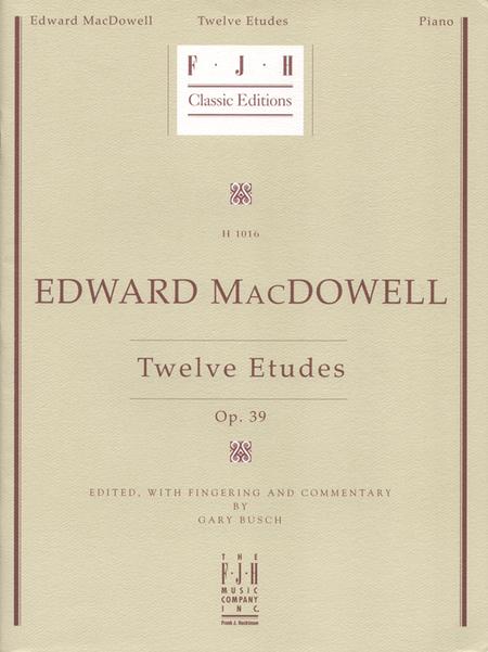 Edward MacDowell: Twelve Etudes, Op. 39 (NFMC)