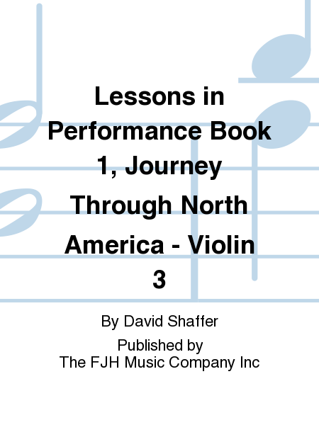 Lessons in Performance Book 1, Journey Through North America - Violin 3