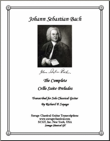 The Complete Cello Suite Preludes for Solo Classical Guitar
