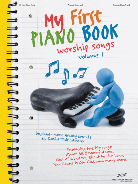 My First Piano Book - Volume 1: Worship Songs