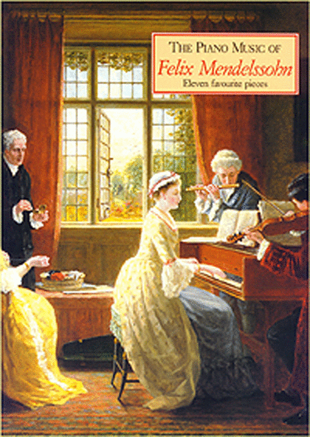 The Piano Music of Mendelssohn
