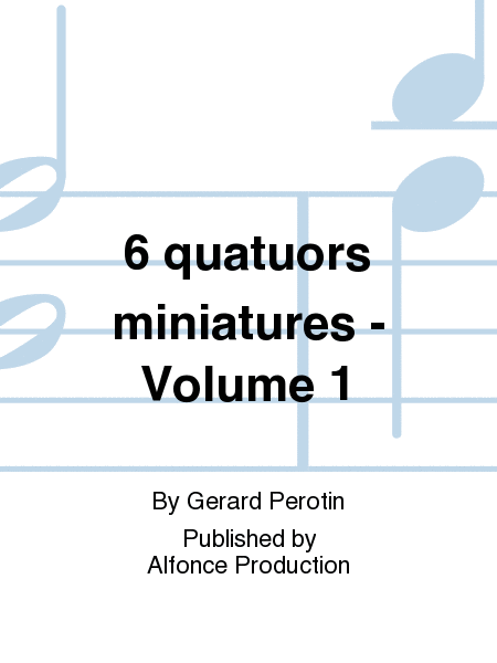 6 quatuors miniatures - Volume 1