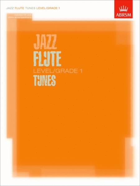Jazz Flute Tunes Level/Grade 1 (with Piano accompaniment and CD)
