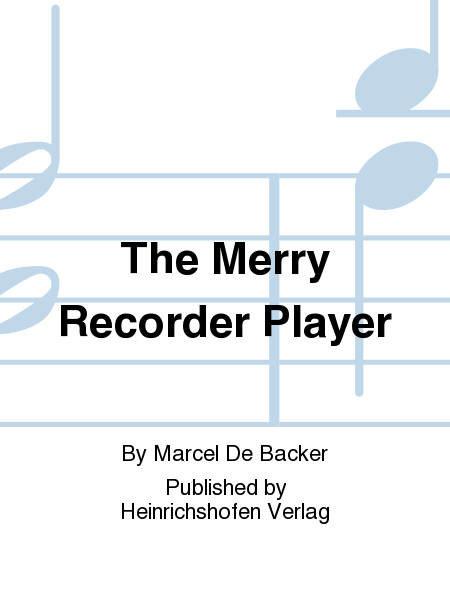 The Merry Recorder Player