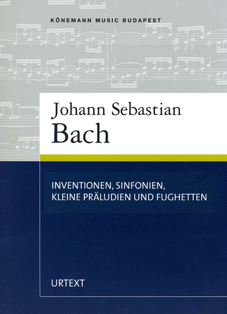 Inventions, Sinfonias, Small Preludes and Fughettas