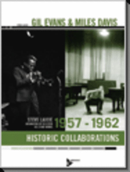 Gil Evans & Miles Davis: 1957-1962 Historic Collaborations
