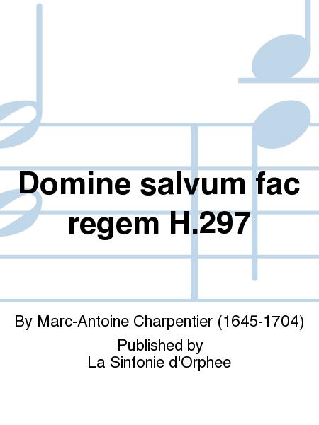 Domine salvum fac regem H.297