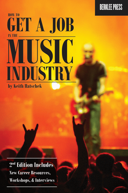 How to Get a Job in the Music Industry - 2nd Edition