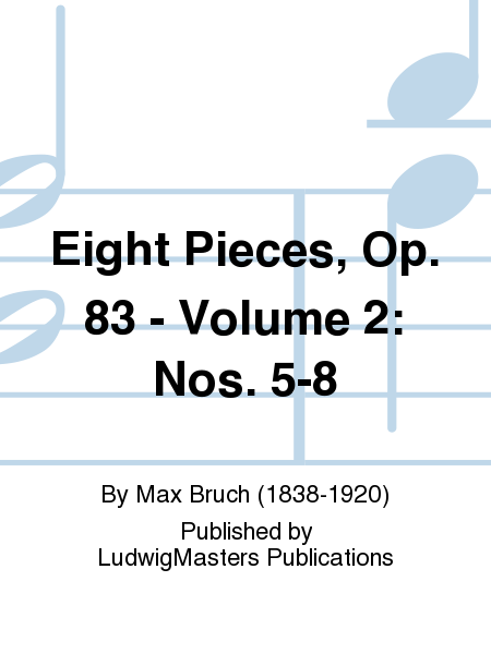 Eight Pieces, Op. 83 - Volume 2: Nos. 5-8