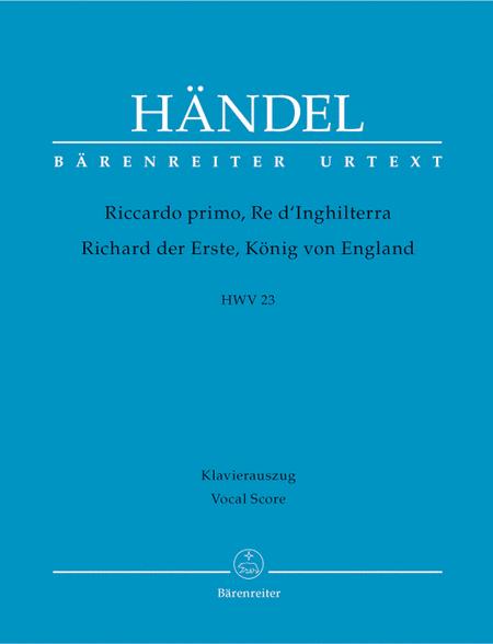 Riccardo primo, Re dInghilterra / Richard der Erste, Konig von England HWV 23