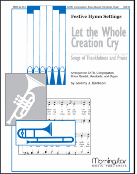 Let the Whole Creation Cry (Songs of Thankfulness and Praise)