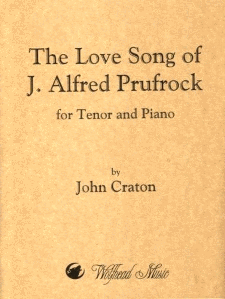 the love song j alfred prufolk The love story of j alfred prufrock by ts eliot katlynn schreckentberg tiffany cook haley webb biography: childhood thomas sterns eliot was born on 26 september 1888, (in saint louis, mo) to a rich former new england family.