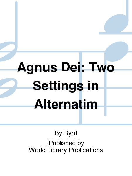 Agnus Dei: Two Settings in Alternatim
