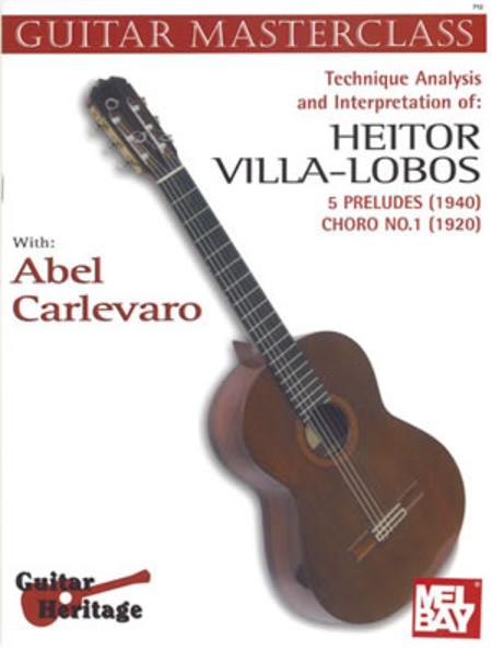 Carlevaro Masterclass: Villa-Lobos 5 Preludes, Choro No. 1
