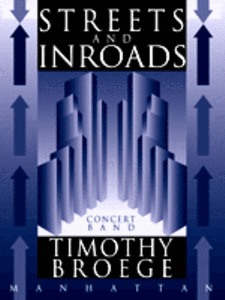 Streets and Inroads: Fantasy for Winds and Percussion