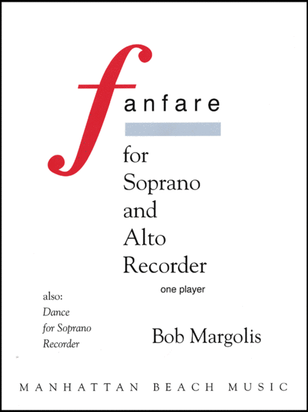 Fanfare (for Soprano and Alto Recorder - one player simultaneously)