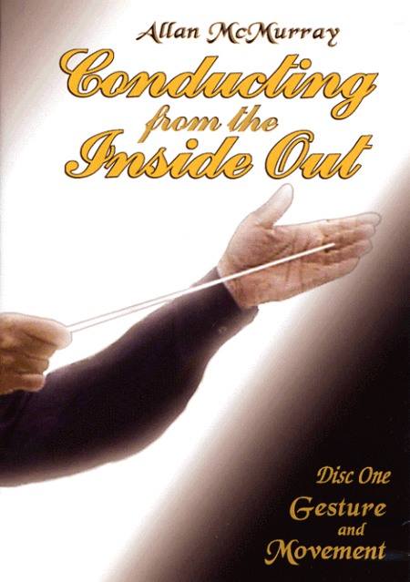 Allan McMurray - Conducting from the Inside Out - Disc Two: with Frank Ticheli, Featuring