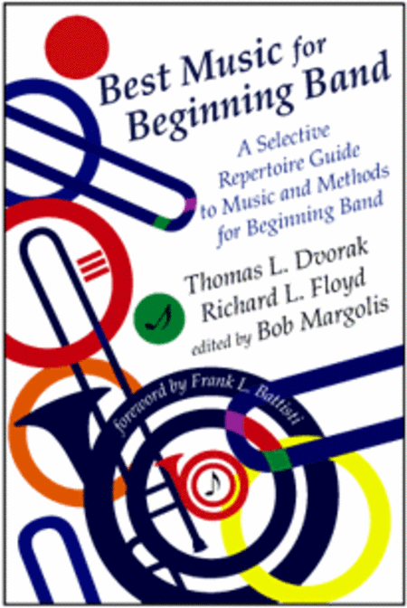 Best Music for Beginning Band: A Selective Repertoire Guide to Music and Methods for Beginning Band (casebound edition)