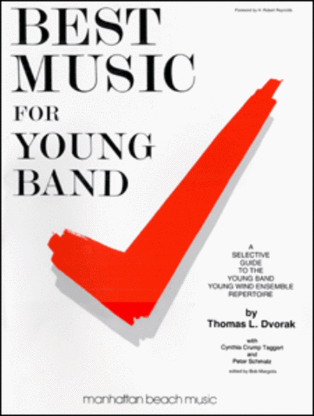 Best Music for Young Band (First Edition 1986): A Selective Guide to the Young Band / Young Wind Ensemble Repertoire