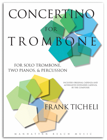 Concertino for Trombone, Two Pianos, and Percussion