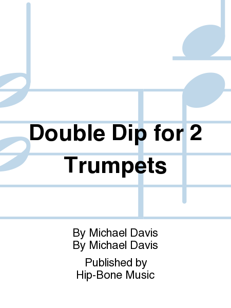 Double Dip for 2 Trumpets