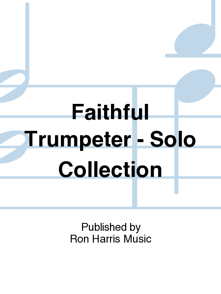 Faithful Trumpeter - Solo Collection