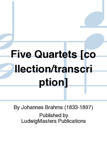 Five Quartets [collection/transcription]