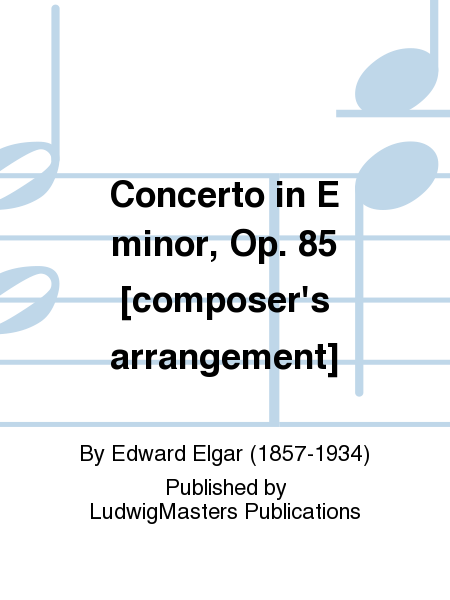 Concerto in E minor, Op. 85 [composer's arrangement]