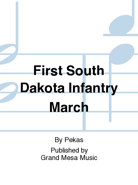First South Dakota Infantry March
