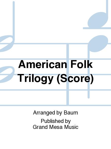 American Folk Trilogy (Score)