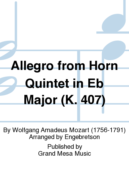 Allegro from Horn Quintet in Eb Major (K. 407)