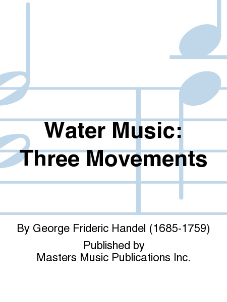 Water Music: Three Movements