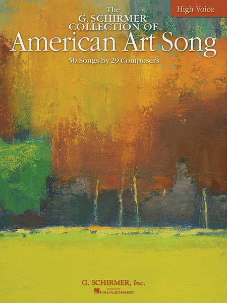 The G. Schirmer Collection of American Art Song - 50 Songs by 29 Composers