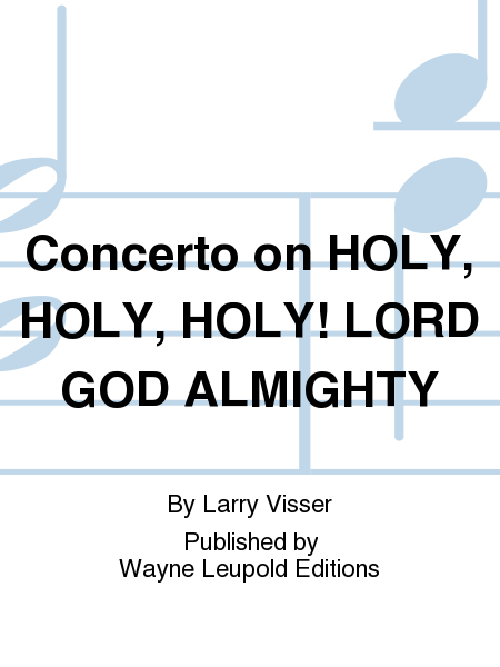 Concerto on HOLY, HOLY, HOLY! LORD GOD ALMIGHTY