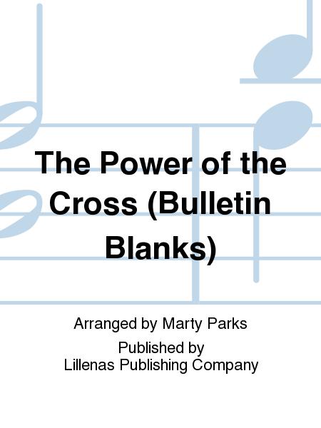 The Power of the Cross (Bulletin Blanks)